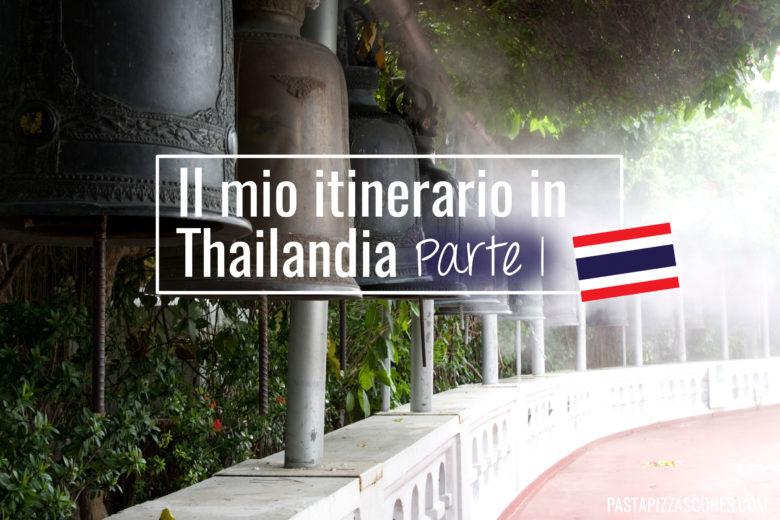 Il mio itinerario in Thailandia - Parte I: Bangkok