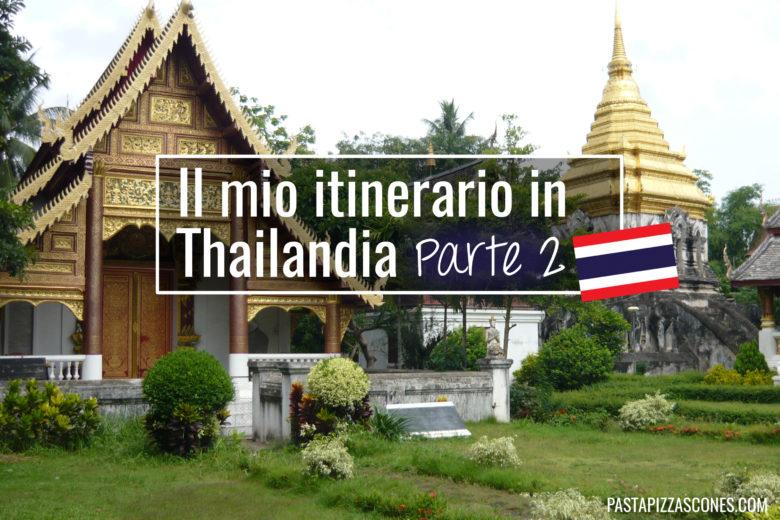 Il mio itinerario in Thailandia: Chiang Mai, Chiang Rai e Phuket