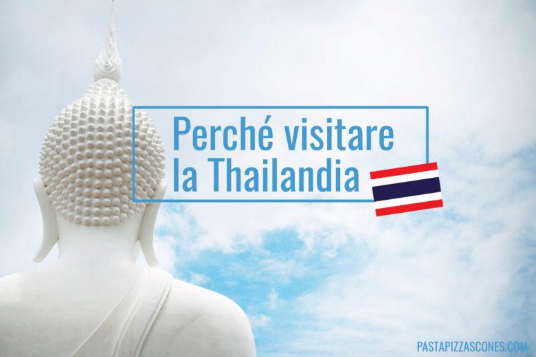 Perché visitare la Thailandia
