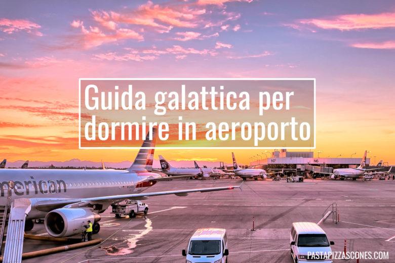 Guida galattica per dormire in aeroporto