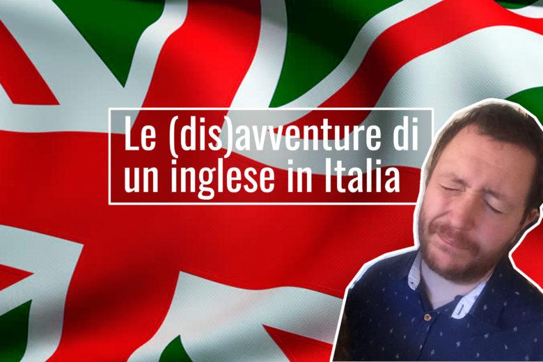 Le disavventure di un inglese in Italia