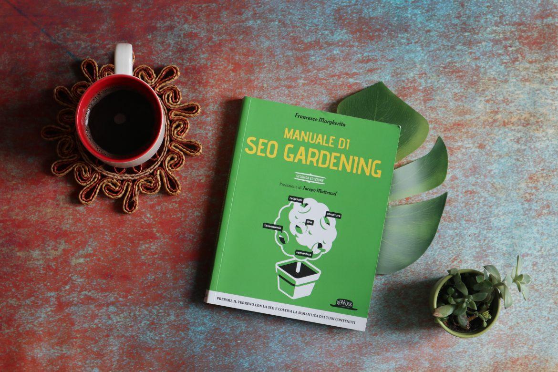 Manuale di SEO gardening di Francesco Margherita