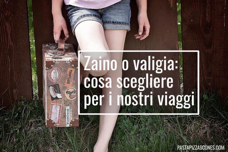 Zaino o valigia
